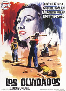 Among the literally hundreds of amazing films I saw in those two-and-a-half years were some Luis Buñuel films, including Los Olvidados (The Young and the ...