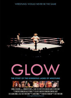 GLOW The Story of the Gorgeous Ladies of Wrestling